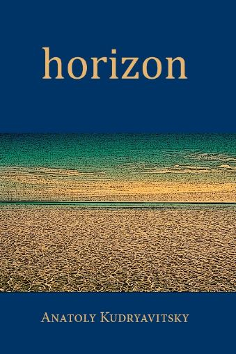 Horizon. A collection of haiku by Anatoly Kudryavitsky